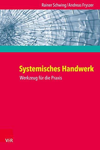 Systemisches Handwerk: Werkzeug für die Praxis