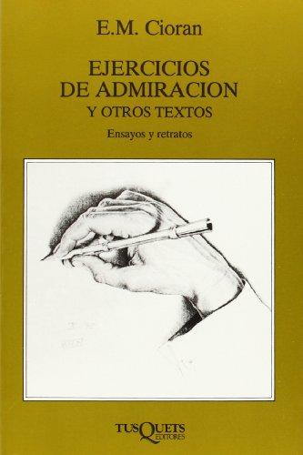 Ejercicios de admiración (Volumen Independiente) por E. M. Cioran