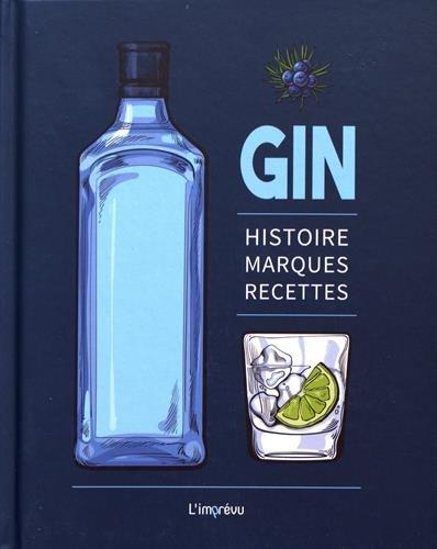 Gin : Histoire, marques, recettes par Jens Dreisbach