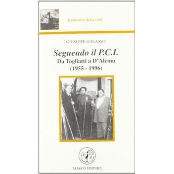 Seguendo Il Pci. Da Togliatti A D'alema (1955-1996)