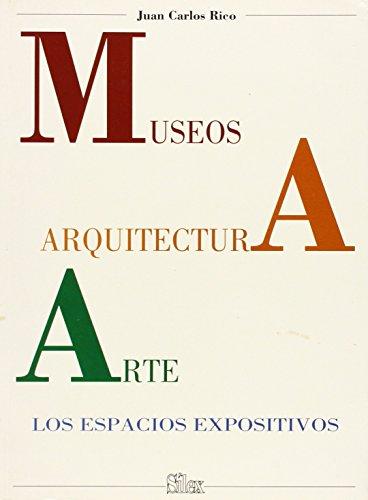 Museos, arquitectura, arte: Los espacios expositivos (Sílex Arte)