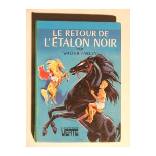 Walter Farley. Le Retour de l'étalon noir : Ethe Black stallion returnse. Texte français de Frédéric Certonciny. Illustrations de J.-P. Ariel