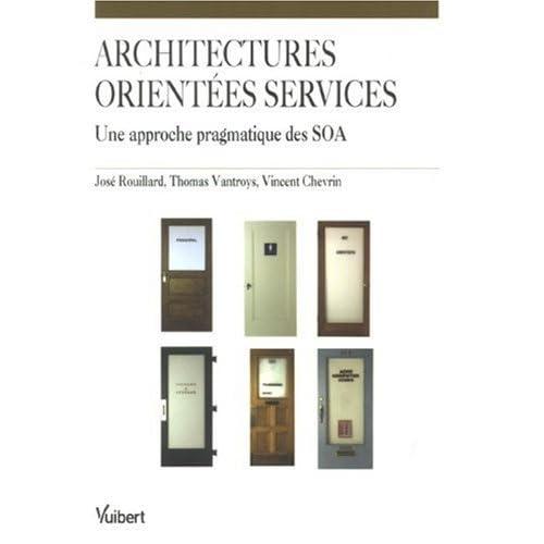 Les architectures orientées service : Une approche pragmatique des SOA
