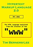Hypertext Markup Language: the HTML explained from the Inventor of the WWW (English Edition)