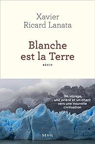 Blanche est la Terre par Xavier Ricard Lanata
