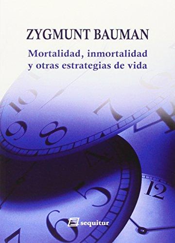 Mortalidad, inmortalidad y otras estrategias de vida (Libros Del Ciudadano)