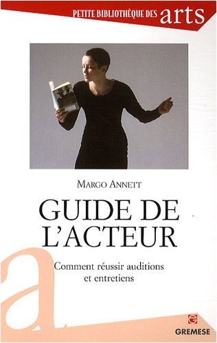 Guide de l'acteur: Comment réussir auditions ...
