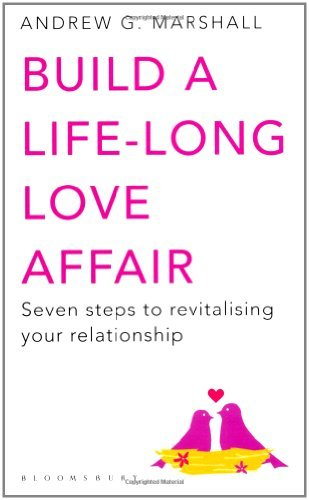 Portada del libro Build a Life-long Love Affair: Seven Steps to Revitalising Your Relationship by Andrew G Marshall (2011-02-07)