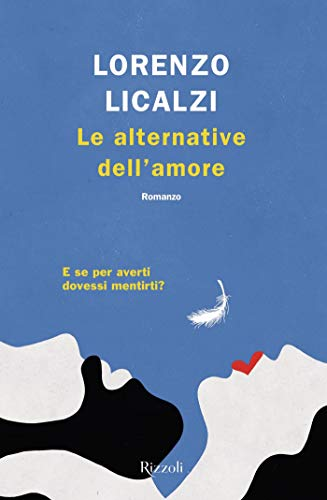 Le alternative dell'amore di [Licalzi, Lorenzo]