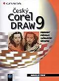 Český Corel Draw 9: Podrobný průvodce začínajícího uživatele (2000)