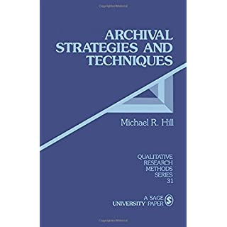 HILL: ARCHIVAL STRATEGIES AND TECHNIQUES (PAPER) (Qualitative Research Methods)