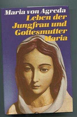LEBEN DER JUNGFRAU UND GOTTESMUTTER MARIA BAND 4, MARIA VON AGREDA