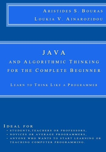 Download Java and Algorithmic Thinking for the Complete Beginner