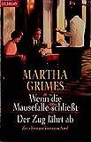 Wenn die Mausefalle schließt / Der Zug fährt ab: Zwei Romane in einem Band (Goldmann Allgemeine Reihe)