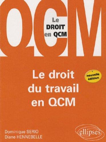 Le droit du travail en QCM par Dominique Serio, Diane Hennebelle