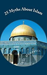 25 Myths About Islam by I. D. Campbell (2013-04-11)