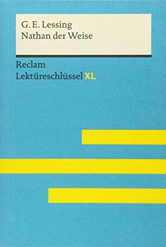 Nathan der Weise von Gotthold Ephraim Lessing: Lektüreschlüssel mit Inhaltsangabe, Interpretation,...