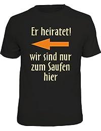 T-Shirt zum Junggesellenabschied für den Gast links vom Bräutigam - er heiratet, wir sind nur zum Saufen hier