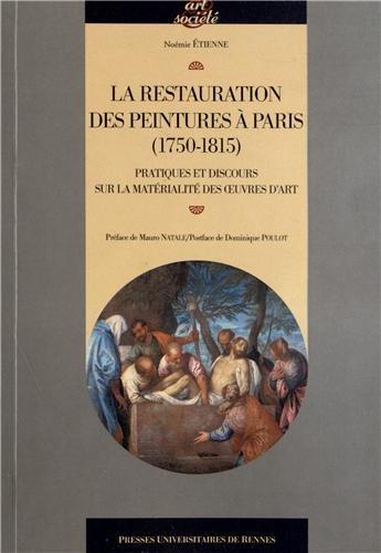 LarestaurationdespeinturesParis (1750-1815) : Pratiquesetdiscourssurlamatrialitdesuvresd'art