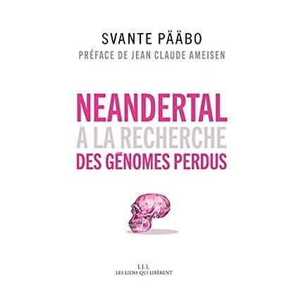 Neandertal: A la recherche des génomes perdus (LIENS QUI LIBER)