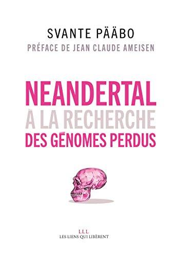 Neandertal: A la recherche des génomes perdus