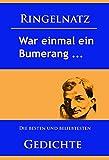 Gedichte – War einmal ein Bumerang …: Die besten und beliebtesten Werke