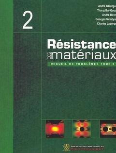 Résistance des matériaux : Recueil de problèmes Tome 2