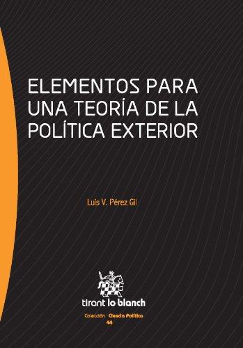 Elementos para una teoría de la política exterior por Luis V. Pérez Gil