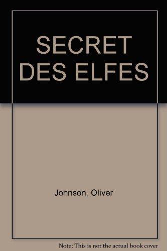 Les terres de légende n° 3 : Le secret des elfes par Oliver Johnson