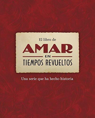 Descargar Libro El libro de Amar en tiempos revueltos: Una serie que ha hecho historia (OBRAS DIVERSAS) de Varios autores