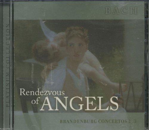 Rendezvous of Angels: Brandenburg Concertos 1-3