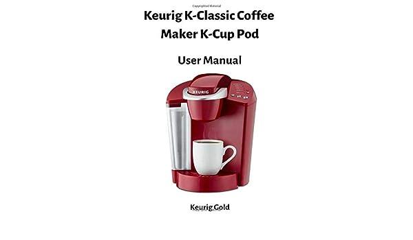 Buy Keurig K-Classic Coffee Maker K-Cup Pod - User Manual Book