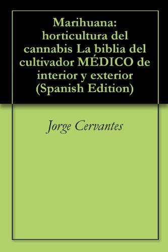 Descargar Libro Marihuana: horticultura del cannabis La biblia del cultivador MÉDICO de interior y exterior de Jorge Cervantes