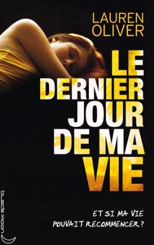 Le dernier jour de ma vie (Black Moon) (French Edition)