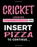Cricket Loading 75% Insert Pizza To Continue: Sketch, Draw and Doodle Book - Dartan Creations, Tara Hayward