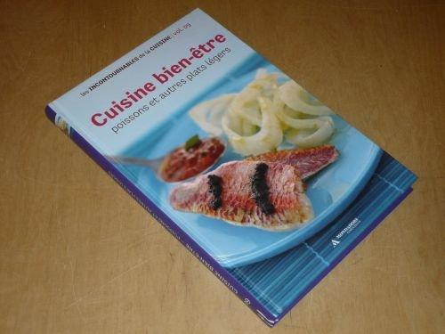 COLLECTION LES INCONTOURNABLES DE LA CUISINE VOL.9 / CUISINE BIEN-ÊTRE Poissons et autres plats légers par COLLECTIF