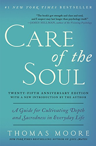 Care of the Soul Twenty-fifth Anniversary Edition: A Guide for Cultivating Depth and Sacredness in Everyday Life (English Edition)