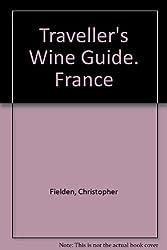 Traveller's Wine Guide. France