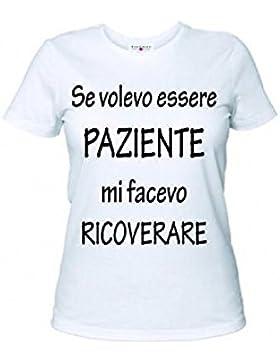 T-shirt maglia in cotone bianca donna uomo con scritta SE VOLEVO ESSERE PAZIENTE MI FACEVO RICOVERARE S - M - L