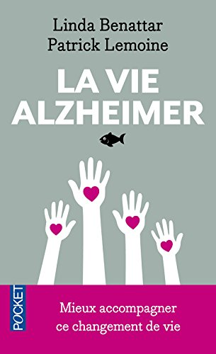 La Vie Alzheimer par Linda Benattar, Patrick Lemoine