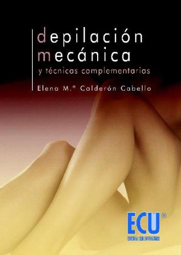 Depilación mecánica y técnicas complementarias por Elena María Calderón Cabello