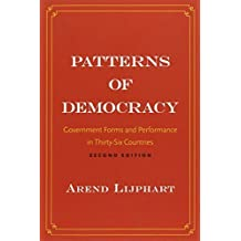 Patterns of Democracy: Government Forms and Performance in Thirty-Six Countries by Arend Lijphart (2012-09-11)