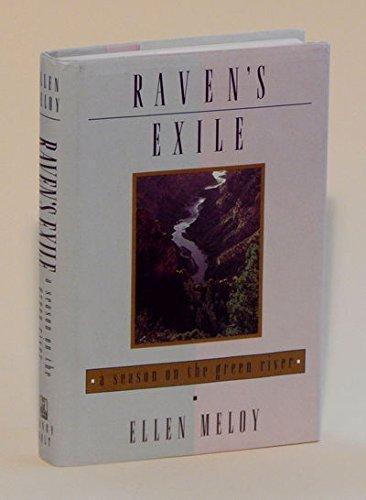 Raven's Exile: A Season on the Green River -