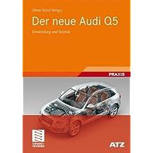 Der neue Audi Q5: Entwicklung und Technik (ATZ/MTZ-Typenbuch)