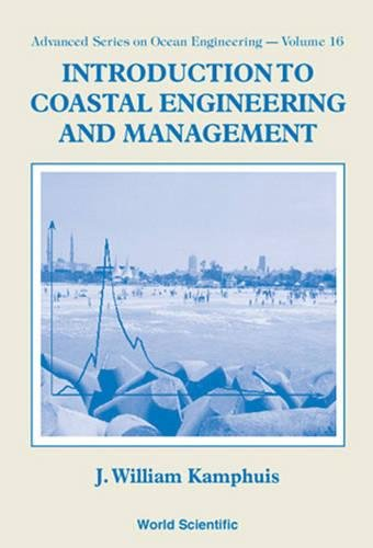 Introduction to Coastal Engineering and Management (Advanced Series on Ocean Engineering) por J. William Kamphuis