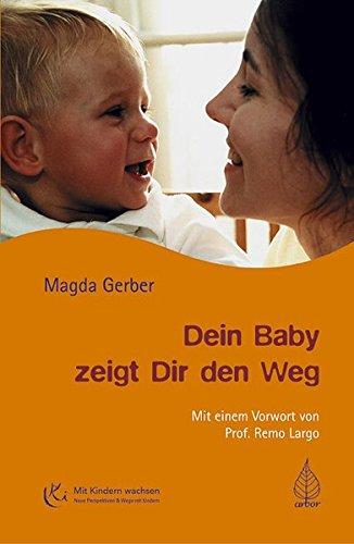 Preisvergleich Produktbild Dein Baby zeigt Dir den Weg (Mit Kindern wachsen)