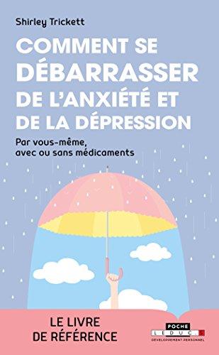 Comment se dbarrasser de l'anxit et de la dpression : Par vous-mme, avec ou sans mdicaments