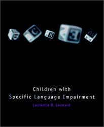 Children with Specific Language Impairment (Language, Speech and Communication) by Laurence Leonard (1997-10-31)