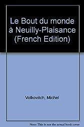 Le Bout du monde à Neuilly-Plaisance