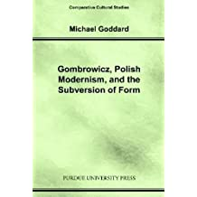 Gombrowicz, Polish Modernism and the Subversion of Form (Comparative Cultural Studies)